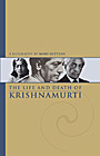 Life and Death of Krishnamurti, The. By Mary Lutyens